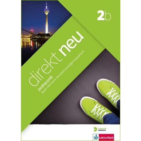 Direkt NEU 2B. Język niemiecki. Podręcznik wieloletni + CD do 2 klasy liceum i technikum (2016)