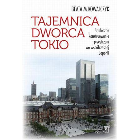 Tajemnica Dworca Tokio. Społeczne konstruowanie przestrzeni we współczesnej Japonii