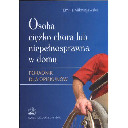 Osoba ciężko chora lub niepełnosprawna w domu