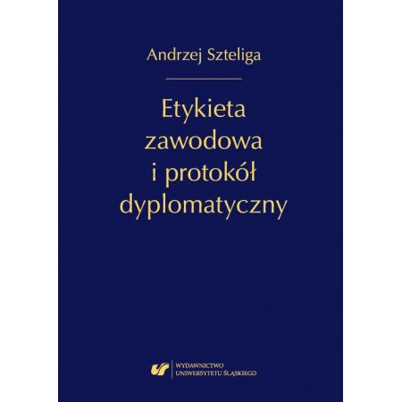 Etykieta zawodowa i protokół dyplomatyczny