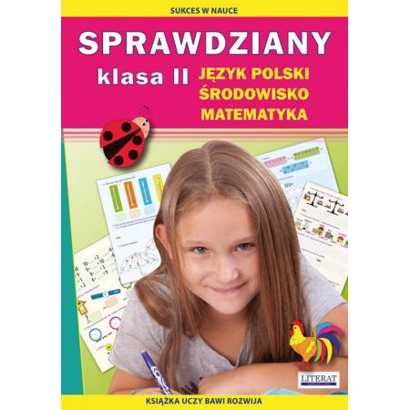 Sprawdziany. Klasa II. Język polski, środowisko, matematyka