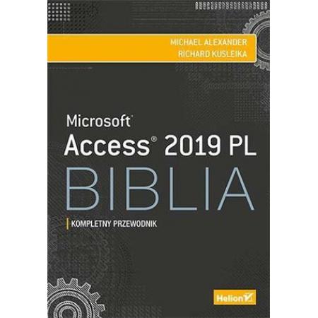 Access 2019 PL. Biblia. Kompletny przewodnik