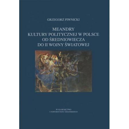 Meandry kultury politycznej w Polsce od średniowiecza do II wojny światowej