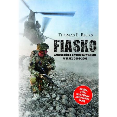 Fiasko. Amerykańska awantura wojenna w Iraku