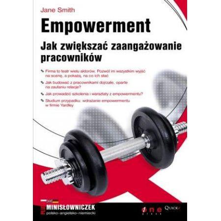 Empowerment. Jak zwiększać zaangażowanie pracowników