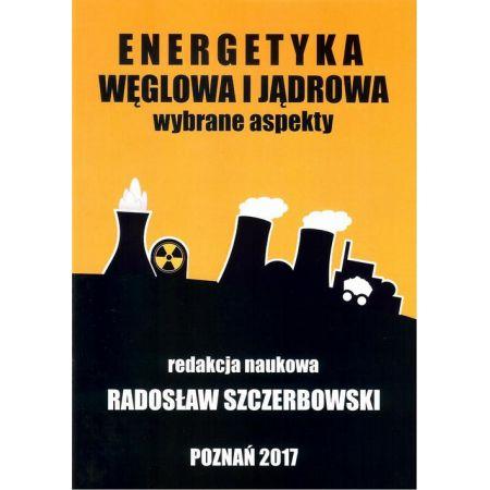 Energetyka węglowa i jądrowa Wybrane aspekty