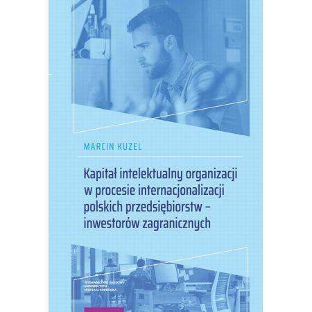 Kapitał intelektualny organizacji w procesie internacjonalizacji polskich przedsiębiorstw - inwestorów zagranicznych