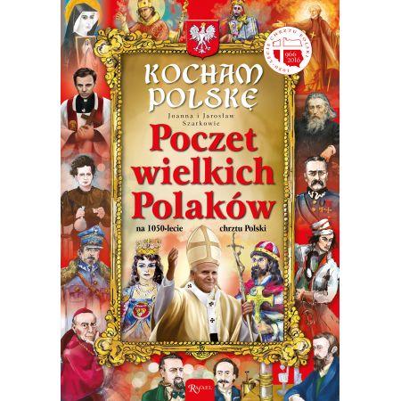 Kocham Polskę. Poczet wielkich Polaków