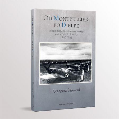 Od Montpellier po Dieppe. Rola polskiego lotnictwa