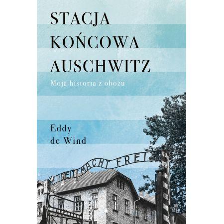 Stacja końcowa Auschwitz