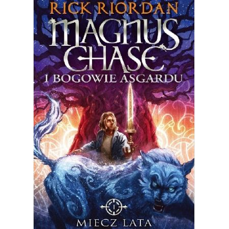 Magnus Chase i bogowie Asgardu. Tom 1. Miecz lata