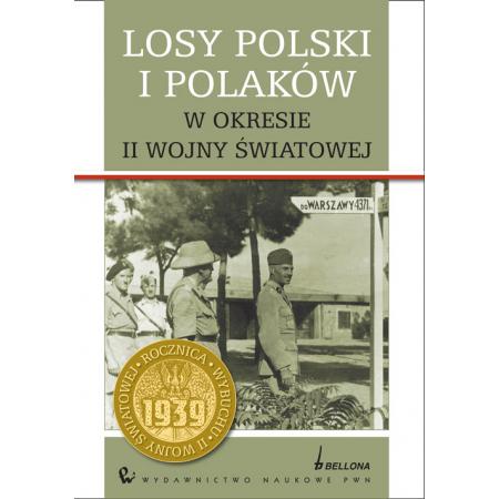 Losy Polski i Polaków w okresie II wojny światowej