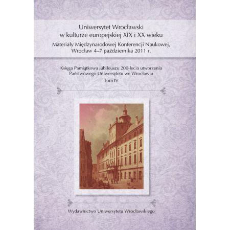 Uniwersytet Wrocławski w kulturze europejskiej XIX i XX wieku