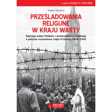 Prześladowania religijne w Kraju Warty