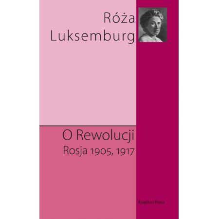 O rewolucji. Rosja 1905,1917