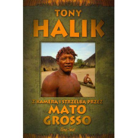 Z kamerą i strzelbą przez Mato Grosso - T. Halik