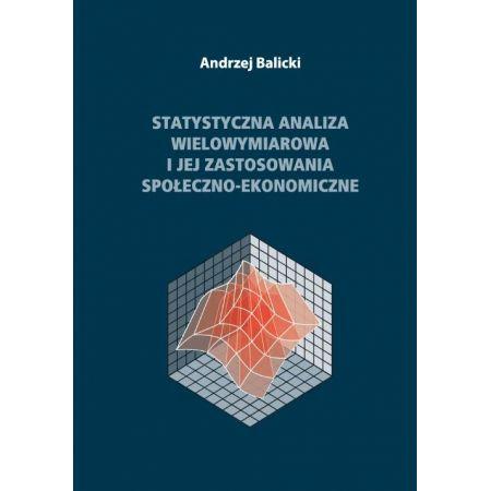 Statystyczna analiza wielowymiarowa i jej zastosowania społeczno-ekonomiczne