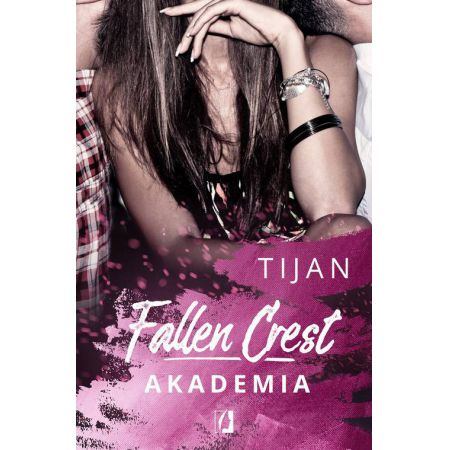 Akademia. Fallen Crest. Tom 1
