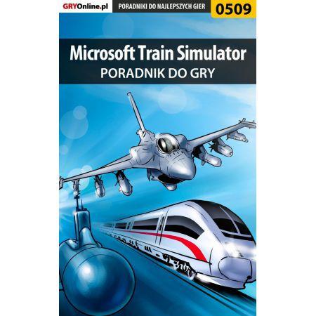 Microsoft Train Simulator - poradnik do gry
