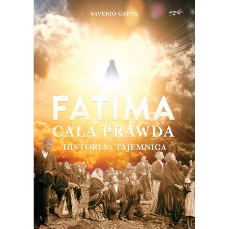 Fatima.Cała prawda
