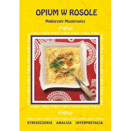 Opium w rosole Małgorzaty Musierowicz