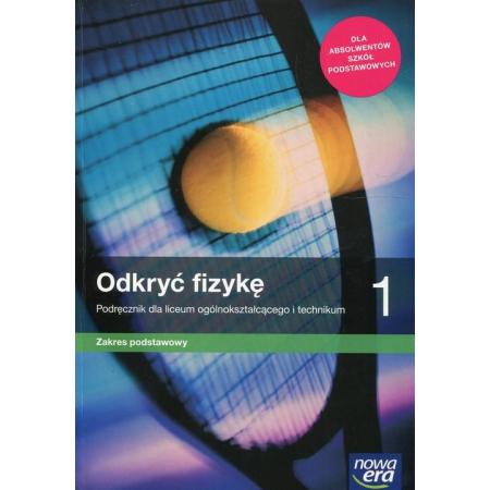 Odkryć fizykę 1. Podręcznik dla liceum ogólnokształcącego i technikum. Zakres podstawowy
