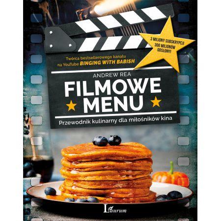 Filmowe Menu. Przewodnik kulinarny dla miłośników kina