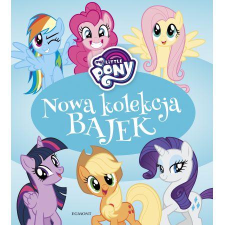My Little Pony. Nowa kolekcja bajek