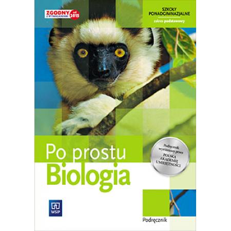 Biologia. Po prostu. Podręcznik. Szkoły ponadgimnazjalne, klasa 1. Zakres podstawowy