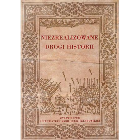 Niezrealizowane drogi historii
