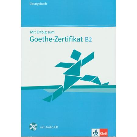Mit Erfolg zum Goethe-Zertifikat B2 UB +CD