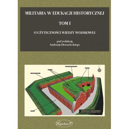 Militaria w edukacji historycznej, tom 1