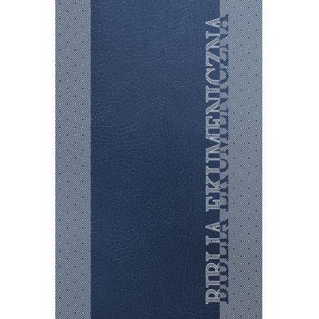 Biblia Ekumeniczna. Pismo Święte Starego i Nowego Testamentu z księgami deuterokanonicznymi