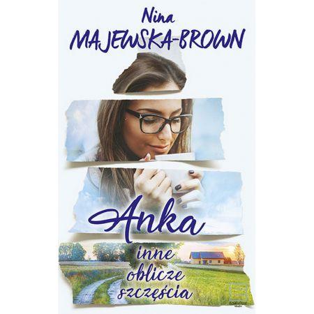 173b31a42a2b37 Anka. Inne oblicze szczęścia (Nina Majewska-Brown) książka w ...