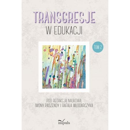 Transgresje w edukacji T.2