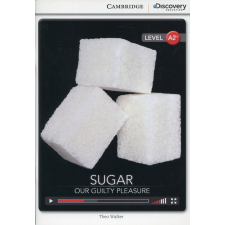 Sugar: Our Guilty Pleasure Low Intermediate Book with Online Access
