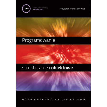 Programowanie strukturalne i obiektowe Tom 2 Programowanie obiektowe i programowanie pod Windows