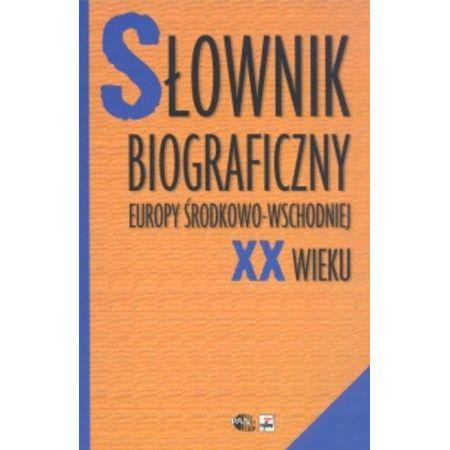 Słownik biograficzny Europy Środkowo-Wschodniej XX wieku