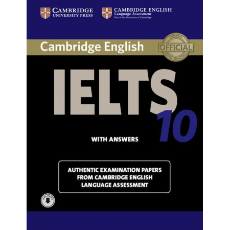 Cambridge IELTS 10 Authentic examination papers with answers