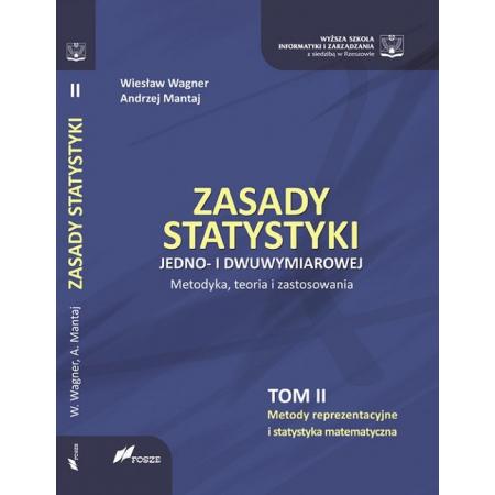 Zasady statystyki jedno- i dwuwymiarowej. Metodyka, teoria i zastosowania. Tom 2. Metody reprezentacyjne i statystyka matematyczna