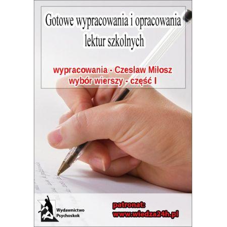 Wypracowania - Czesław Miłosz wybór wierszy część I
