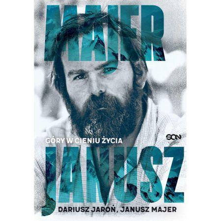 Janusz Majer. Góry w cieniu życia