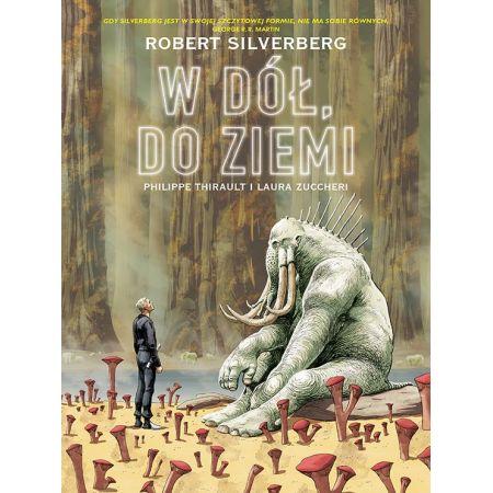 Robert Silverberg. W dół, do Ziemi