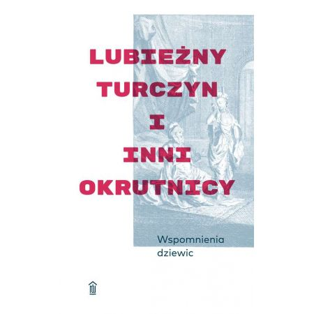 Wspomnienia dziewic lubieżny turczyn I inni okrutnicy