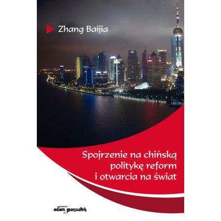 Spojrzenie na chińską politykę reform i otwarcia na świat