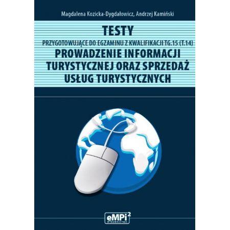 Testy kwalifikacja TG.15 Prowadzenie inf. tur. ...