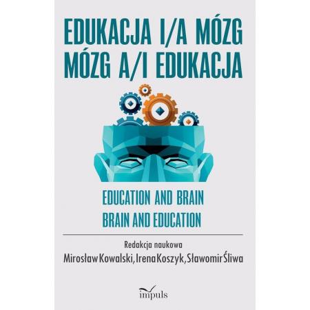 Edukacja i/a mózg Mózg a/i edukacja