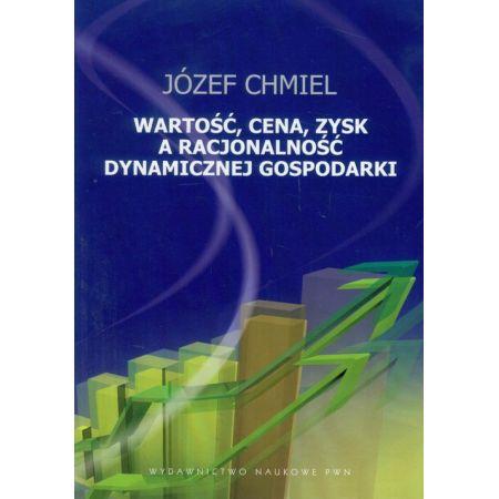 Wartość, cena, zysk a racjonalość dynamicznej gospodarki