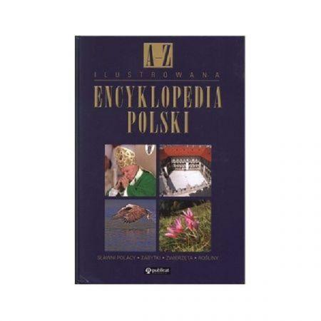 Ilustrowana encyklopedia polski od a do. Publicat
