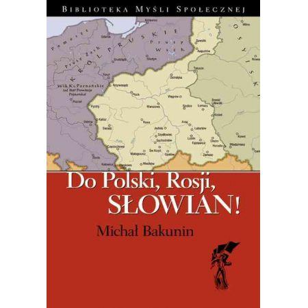 Do Polski, Rosji, Słowian